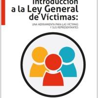 Introducción a la Ley General de Víctimas: una herramienta para las víctimas y sus representantes